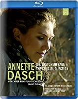 Annette Dasch-Crucial Question [Blu-ray]