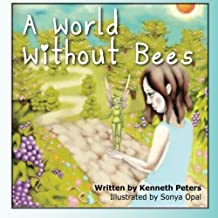 A World Without Bees by Ken W. Peters (2012-04-17)