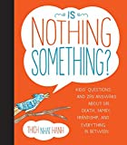 Is Nothing Something?: Kids' Questions and Zen Answers About Life, Death, Family, Friendship, and Everything...