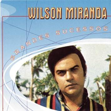 Grandes Sucessos - Wilson Miranda