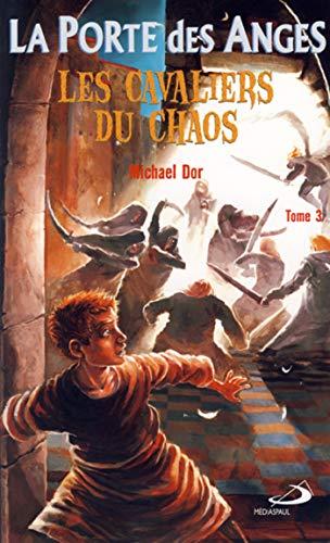 La Porte des Anges, Tome 3 : Les cavaliers du chaos