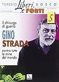 Il chirurgo di guerra Gino Strada contro tutte le mine del mondo