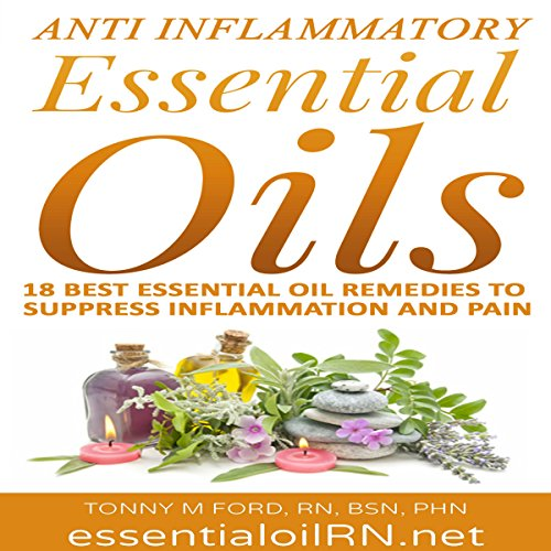 Anti-Inflammatory Essential Oils: 18 Best Essential Oils for Inflammation audiobook cover art
