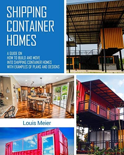Shipping Container Homes A Guide on How to Build and Move into Shipping Container Homes with product image