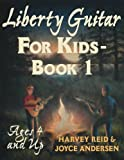Liberty Guitar For Kids- Book 1: Ages 4 and Up