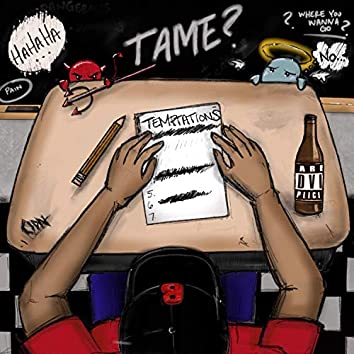 Tame? Temptations