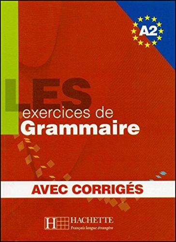 Les 500 Exercices de grammaire avec corriges A2 [Lingua francese]: Livre d'eleve A2 + corriges