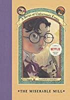 The Miserable Mill (A Series of Unfortunate Events, No. 4)