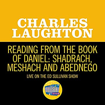 Reading From The Book Of Daniel: Shadrach, Meshach And Abednego (Live On The Ed Sullivan Show, February 14, 1960)