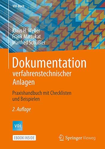 Dokumentation verfahrenstechnischer Anlagen: Praxishandbuch mit Checklisten und Beispielen (VDI-Buch)