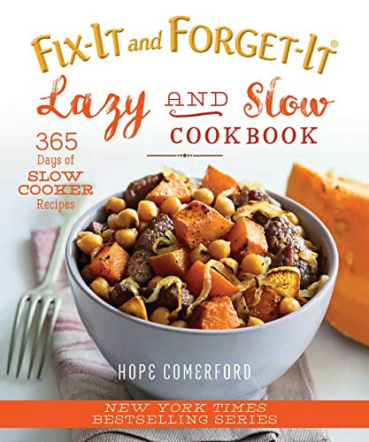 Fix-It and Forget-It Lazy and Slow Cookbook: 365 Days of Slow Cooker Recipes by [Hope Comerford]
