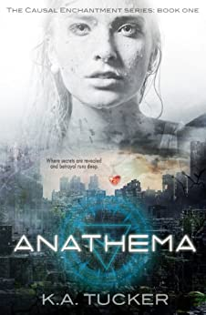 Anathema (Causal Enchantment Book 1) by [K.A. Tucker]
