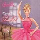 Barbie Loves Ballet (Barbie (Pb))