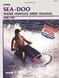 Sea-Doo Water Vehicles Shop Manual 1988-1996 (Clymer Personal Watercraft)