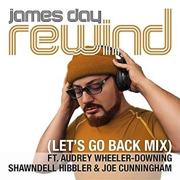 Rewind (Let's Go Back Mix) [feat. Audrey Wheeler-Downing & Joe Cunningham]