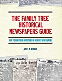 The Family Tree Historical Newspapers Guide: How to Find Your Ancestors in Archived Newspapers (English Edition)