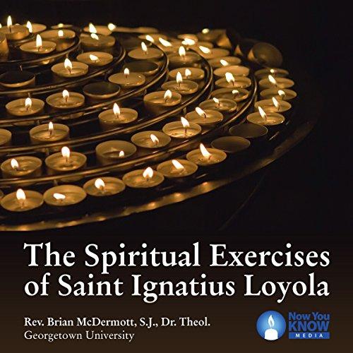 The Spiritual Exercises of Saint Ignatius Loyola audiobook cover art