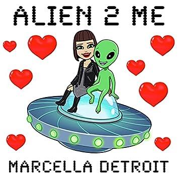 Alien 2 Me