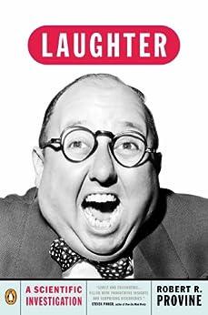 Laughter: A Scientific Investigation by [Robert R. Provine]