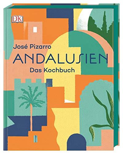 Andalusien: Das Kochbuch