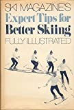 Ski Magazine s Expert Tips for Better Skiing.