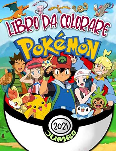 Pokemon Libro Da Colorare: Pokemon Grande Libro Da Colorare Con Immagini Impressionanti Non Ufficiali Per Bambini Dai 4 Ai 12 Anni