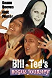 Bill & Ted s Bogus Journey