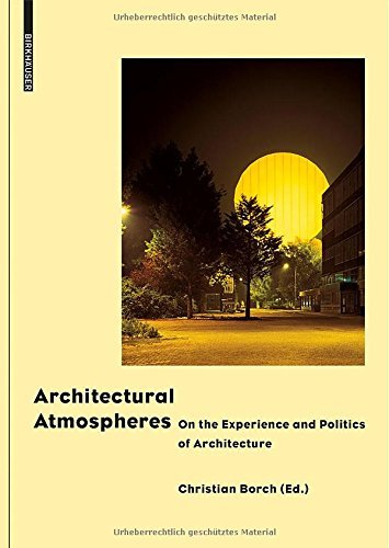 Architectural Atmospheres: On the Experience and Politics of Architecture. with Texts by Gernot Bohme, Christian Borch, Olafur Eliasson, Juhani Pallasmaa by Gernot Bohme (Contributor), Olafur Eliasson (Contributor), Juhani Pallasmaa (Contributor), (1-Mar-2014) Hardcover