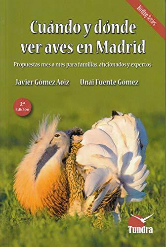 Cuando y donde ver aves en Madrid - 2ª edición revisada amplia