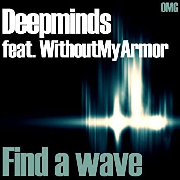 Find a Wave (feat. WithoutMyArmor)