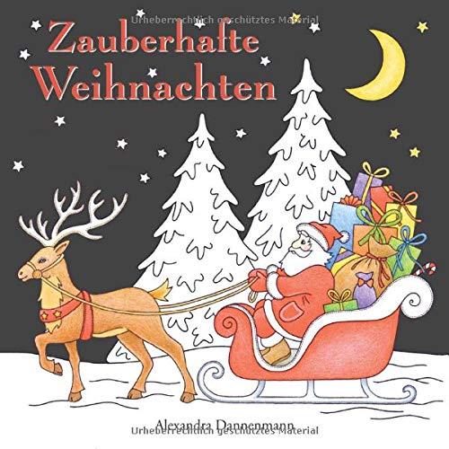 Zauberhafte Weihnachten: ein Weihnachtsmalbuch mit schwarzem Hintergrund für herrlich leuchtende Farben (Zauberhafte Weihnachten (schwarzer Hintergrund), Band 1)