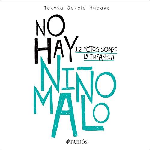 No hay niño malo Audiobook By María Teresa García Hubard cover art