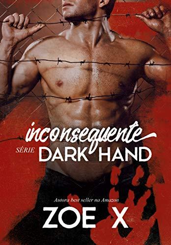 INCONSEQUENTE - Série Dark Hand Vol. 2