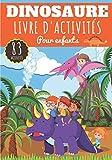 Dinosaure Livre d'activités pour enfants: Age 4 - 8 Ans Filles & Garçons | Cahier Enfant d'exercices Maternelle, 83 activités et jeux pour apprendre ... Mots mêlés, et plus | Cadeau éducatif.