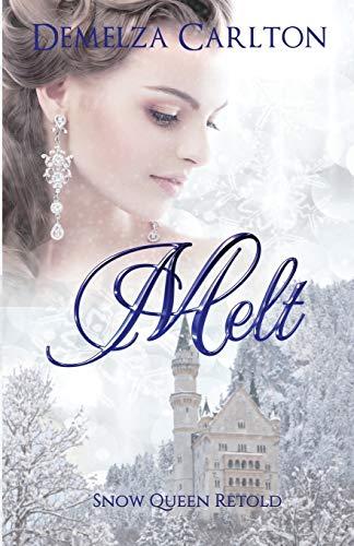 Melt: Snow Queen Retold (12) (Romance a Medieval Fairytale)