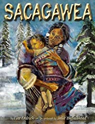 Sacagawea by Lise Erdrich, illustrations by Julie Buffalohead