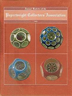 Annual Bulletin of the Paperweight Collectors` Association, Inc. 1983