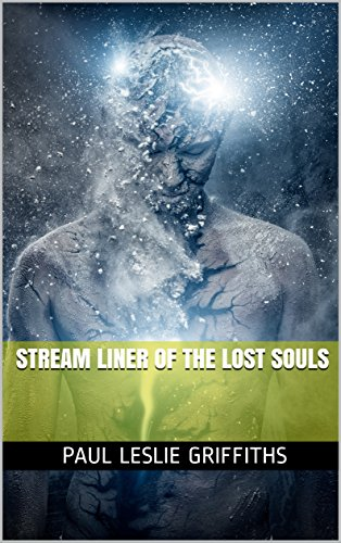 Book: Stream Liner of the Lost Souls (Stream Liner Series) by Paul Leslie Griffiths