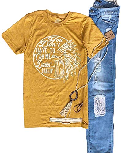You Don't Have to Call Me Darlin' T-Shirt Country Music Lyrics Saying Tshirt (S, Yellow)