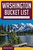 Washington Bucket List Adventure Guide & Journal: Explore 50 Natural Wonders You Must See & Log Your Experience!
