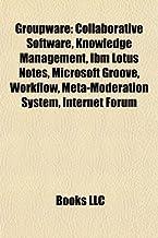 Groupware: Collaborative software, Knowledge management, IBM Lotus Notes, Microsoft SharePoint Workspace, Workflow, Meta-moderation system