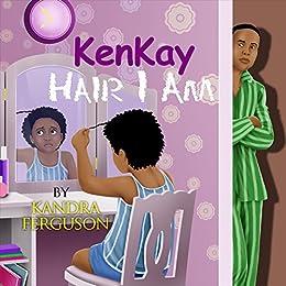 KenKay Hair I Am by [Kandra Ferguson]