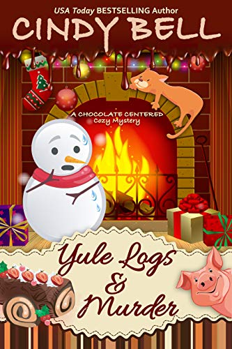 Yule Logs and Murder (A Chocolate Centered Cozy Mystery Book 19) by [Cindy Bell]