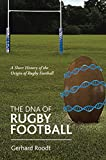 The Dna of Rugby Football: A Short History of the Origin of Rugby Football (English Edition)