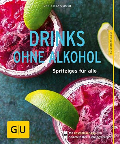 Drinks ohne Alkohol: Spritziges für alle (GU KüchenRatgeber) (German Edition)
