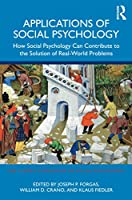 Applications of Social Psychology: How Social Psychology Can Contribute to the Solution of Real-World Problems (Sydney Symposium of Social Psychology)