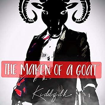 THE Maken of a Goat