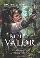 Ripley of Valor: Illustrated Version (Valor Trilogy)
