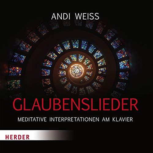 Glaubenslieder: Meditative Interpretationen am Klavier