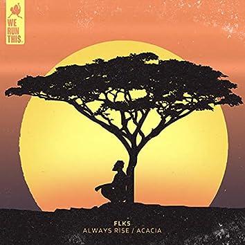 Always Rise / Acacia